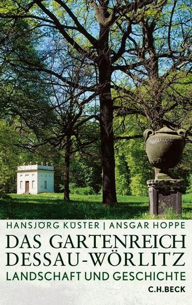 Gartenreich Dessau-Wörlitz - Buch zu Landschaftsgestaltung und Ökologie
