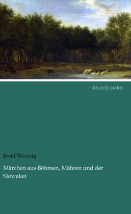 Märchen aus Böhmen, Mähren und der Slowakei