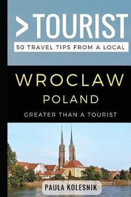 Wroclaw travel tips from a local - a very special city guide Wroclaw