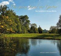 Das ganzes Land  ein Garten: Wörlitz Park Gartenreich Dessau - Anhalt - Buch