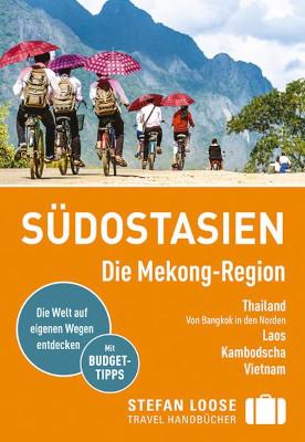 Reiseführer Südost-Asien Mekong Region Thailand Laos Vietnam Kambodscha