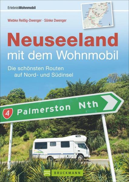 Neuseeland  Wohnmobil - Reiseführer: - Routen auf Nordinsel und Südinsel mit Camper-Van