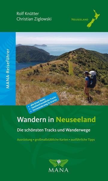 Wandern Neuseeland - schöne tracks und Wanderwege auf Nordinsel und Südinsel